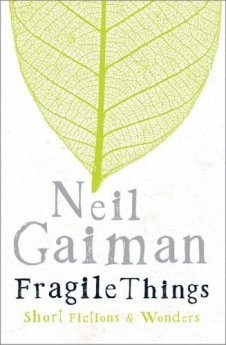 Neil Gaiman - Fragile Thngs
